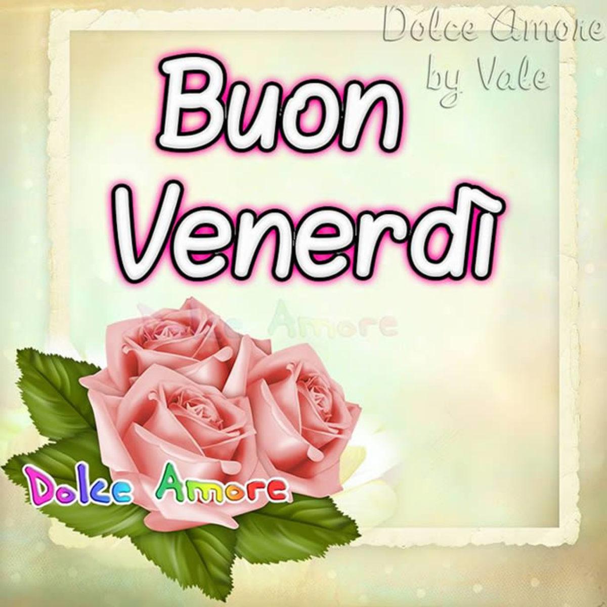 Buongiorno E Buon Venerdì Immagini Nuove 3843