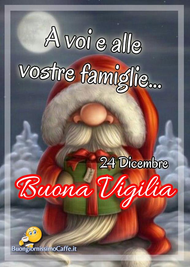 A voi e alle vostre famiglie Buona Vigilia di Natale